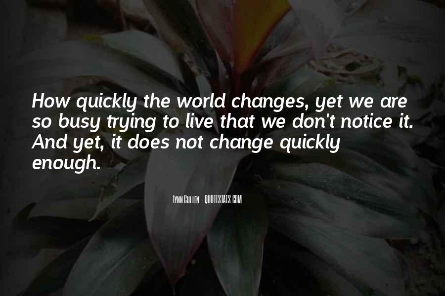 We Don't Change Quotes #99371