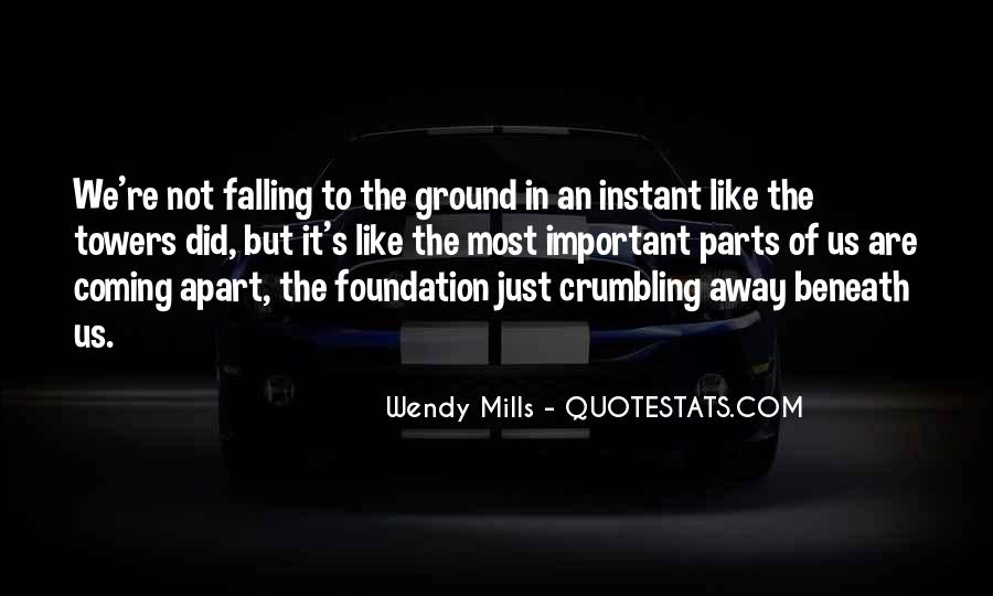 We Falling Apart Quotes #315346