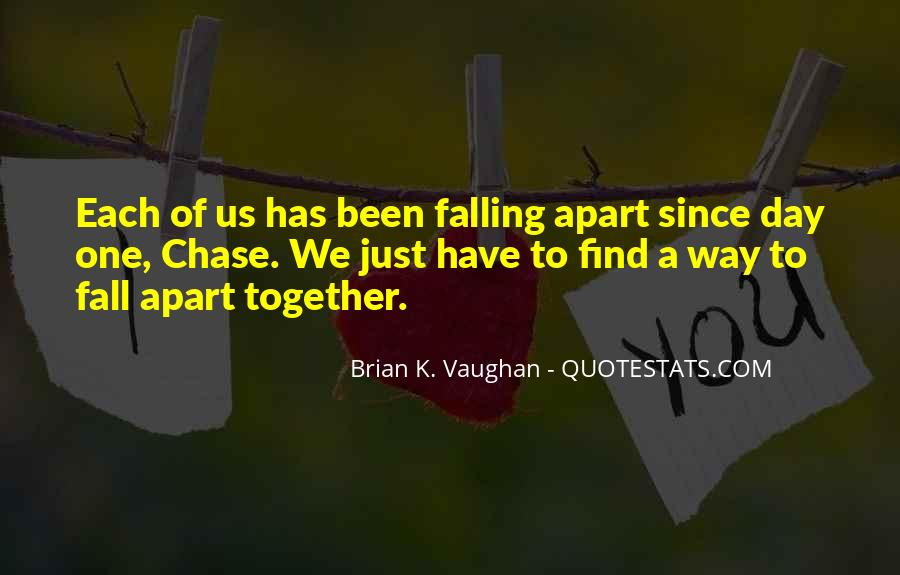We Falling Apart Quotes #642487