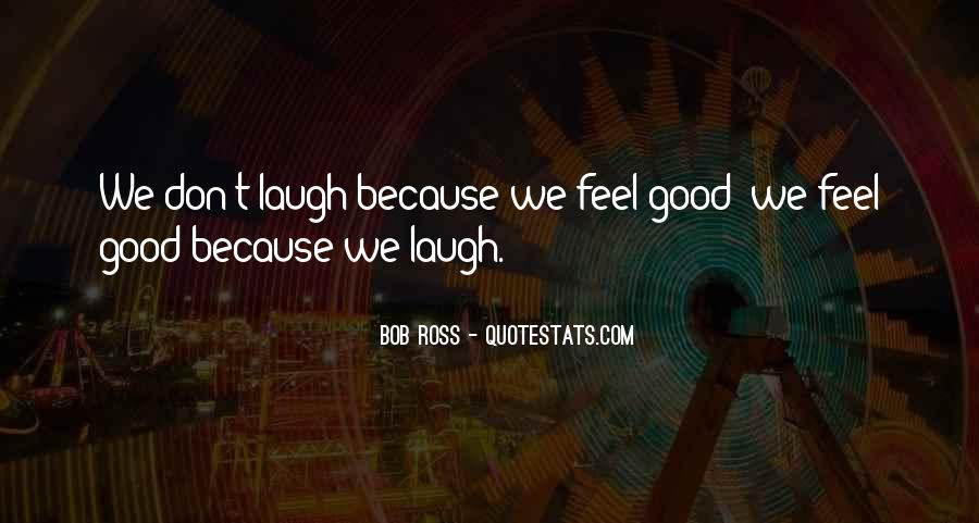 We Laugh Because Quotes #1236255