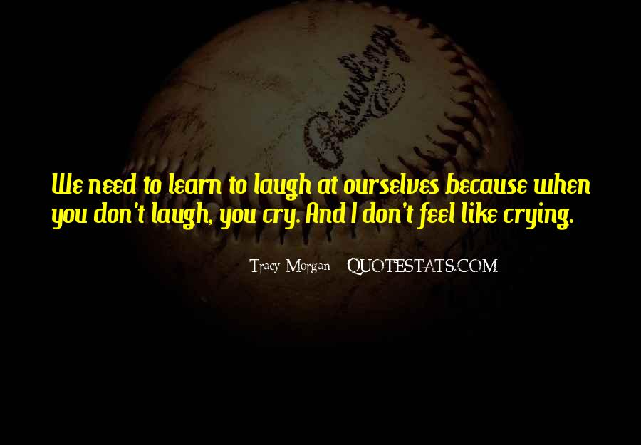 We Laugh Because Quotes #1364278