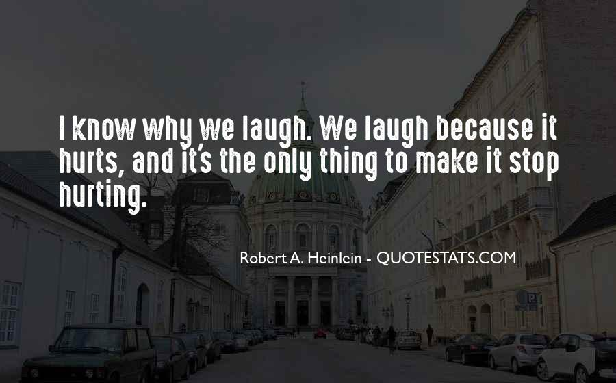 We Laugh Because Quotes #1522235