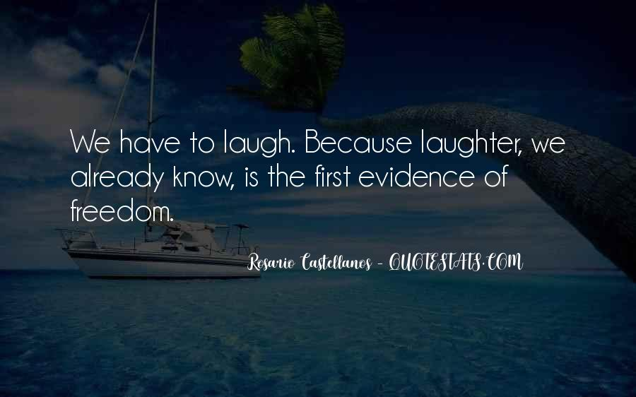 We Laugh Because Quotes #1744823