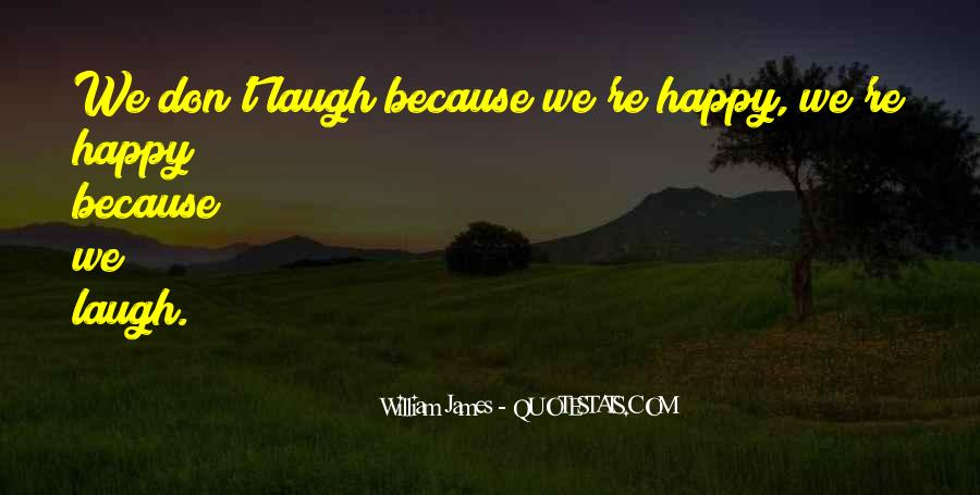 We Laugh Because Quotes #511930