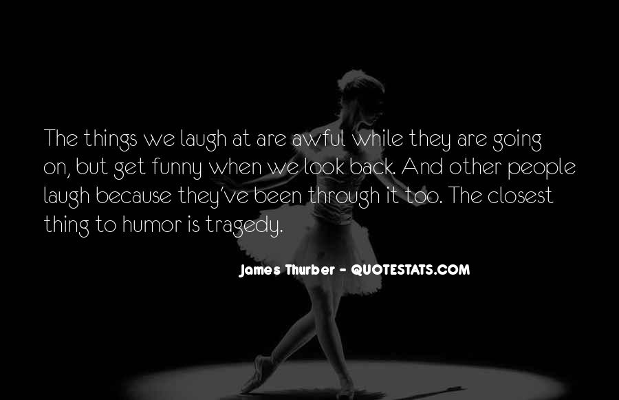 We Laugh Because Quotes #598575