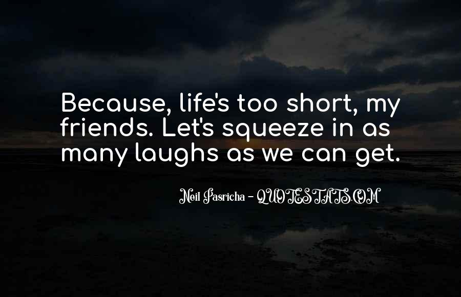 We Laugh Because Quotes #707919