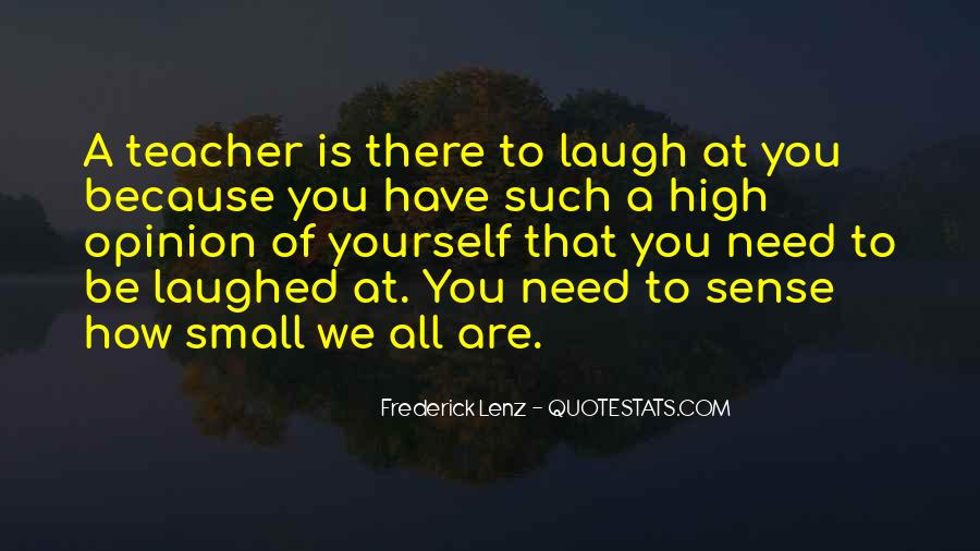 We Laugh Because Quotes #990244