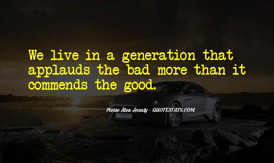 We Live In A Generation Quotes #246373
