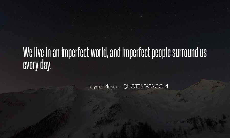 We Live In An Imperfect World Quotes #202952