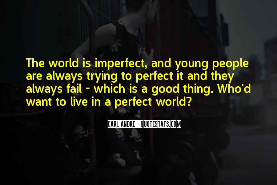 We Live In An Imperfect World Quotes #941969