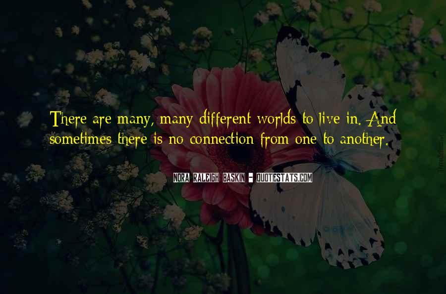 We Live In Different Worlds Quotes #23214