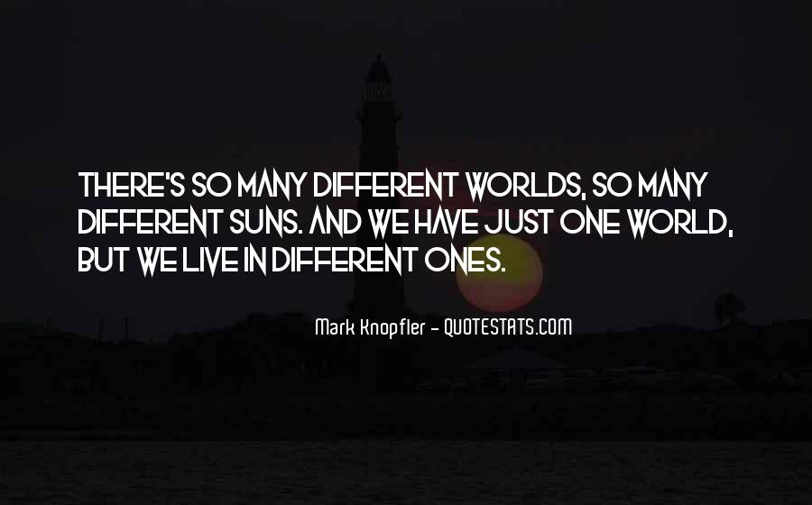 We Live In Different Worlds Quotes #868195