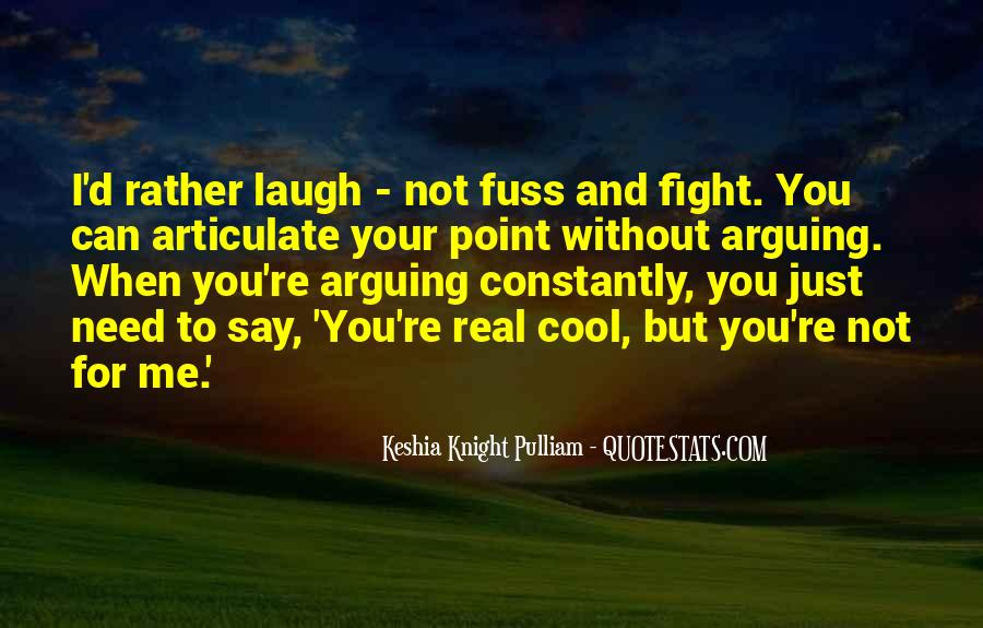 We May Fuss And Fight Quotes #968178