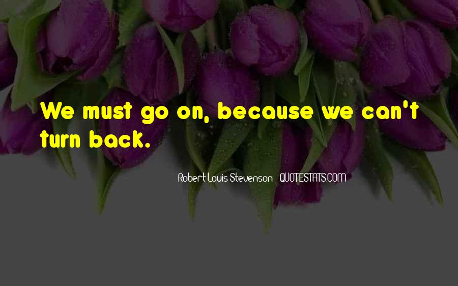 We Must Go On Quotes #218801