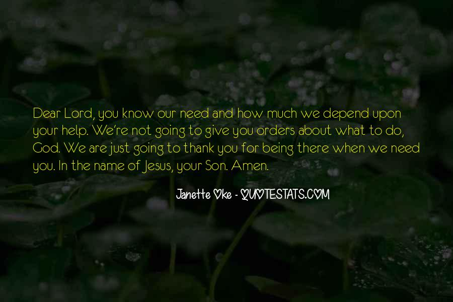 We Need You Lord Quotes #1410196