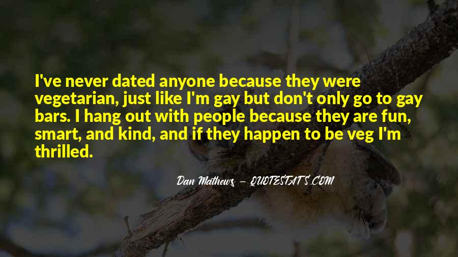 We Never Dated Quotes #119262