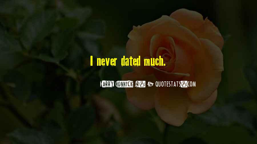 We Never Dated Quotes #1462374