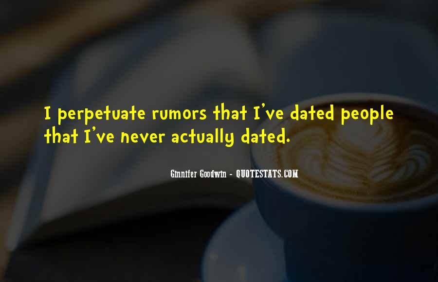 We Never Dated Quotes #1471646