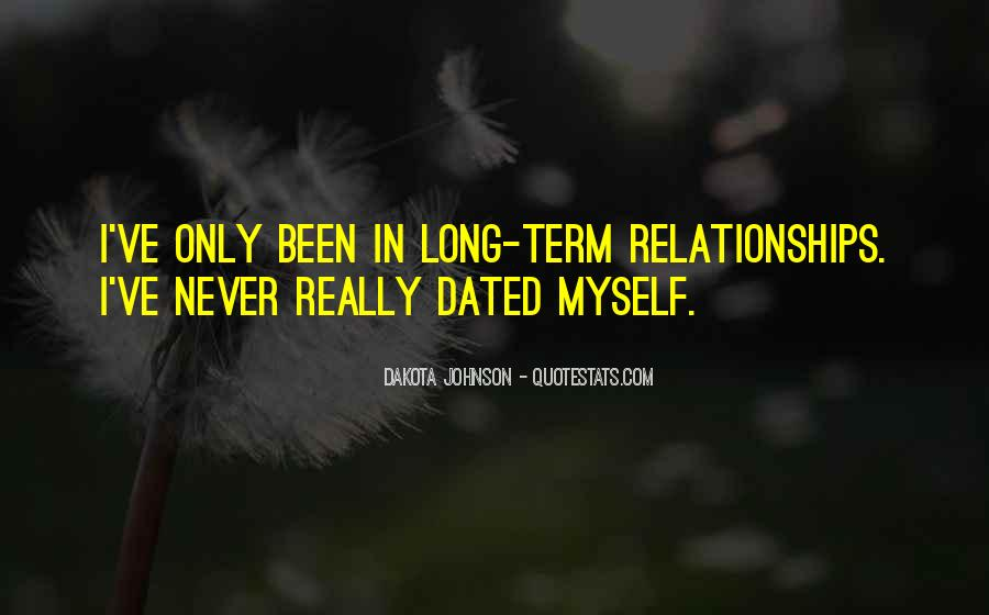 We Never Dated Quotes #1475206