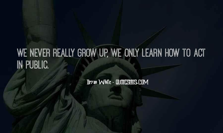 We Never Grow Up Quotes #102249