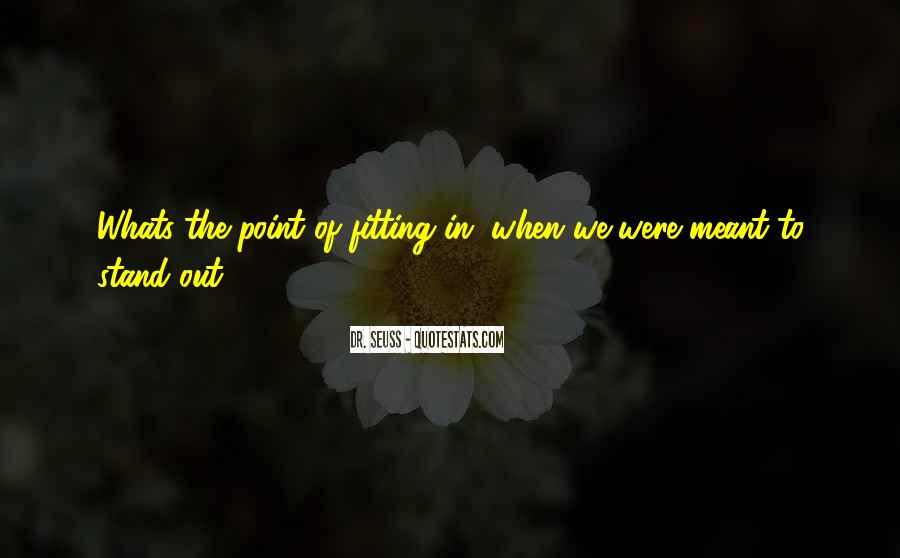 We Stand Out Quotes #210336
