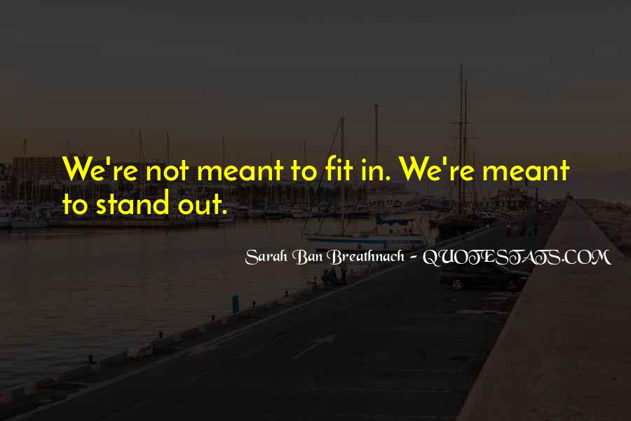 We Stand Out Quotes #586608