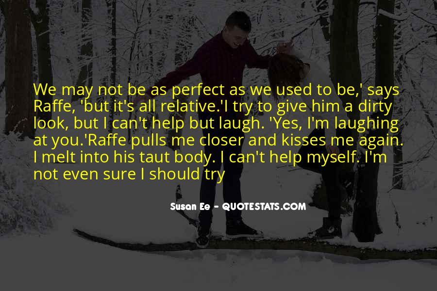 We Used To Be Perfect Quotes #184765