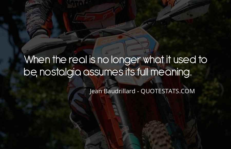 We Used To Be Real Quotes #15051