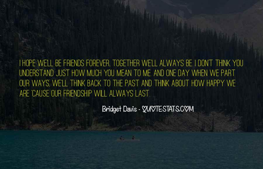 We Will Be Friends Forever Quotes #1521544