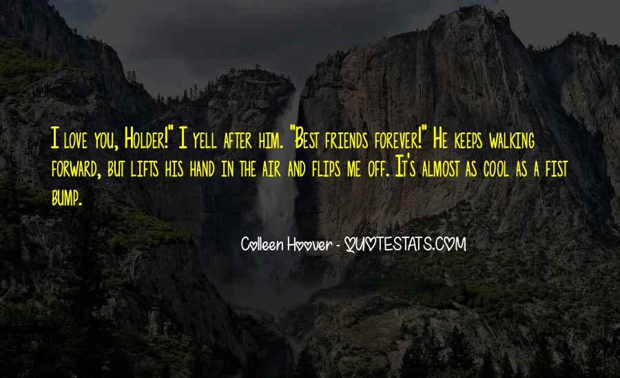 We Will Be Friends Forever Quotes #374116