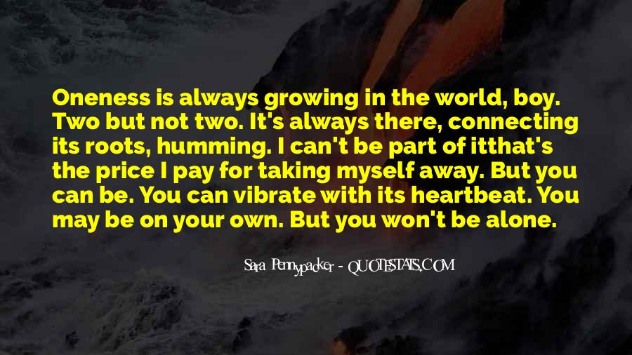 Quotes About Taking On The World Alone #197007