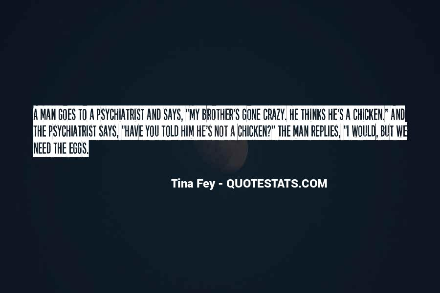 We're Not Crazy Quotes #1150594