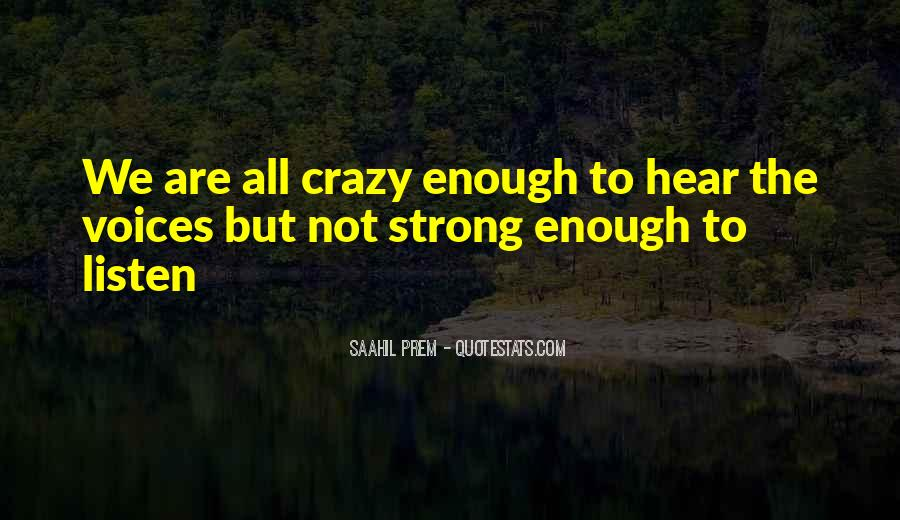 We're Not Crazy Quotes #1208961