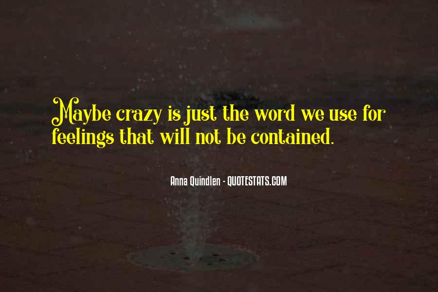 We're Not Crazy Quotes #304335