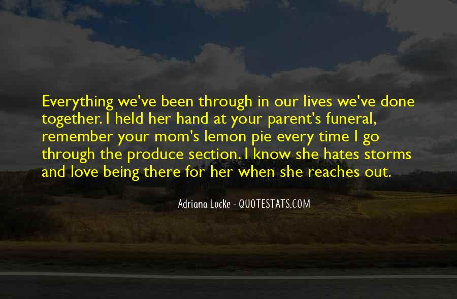 We've Been Through Everything Together Quotes #1675009