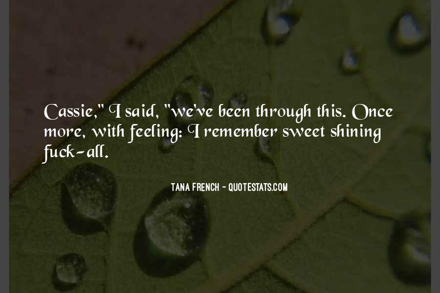 We've Been Through Quotes #1023140