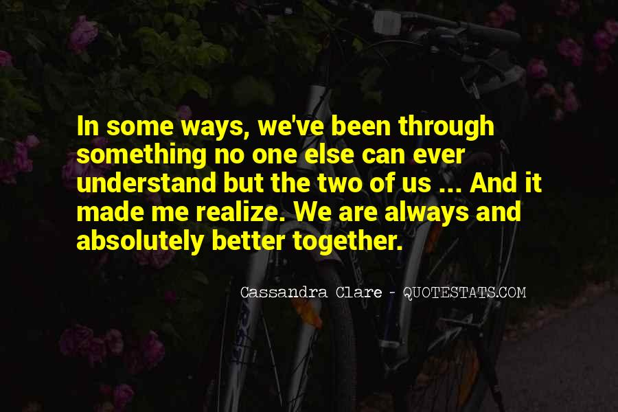 We've Been Through Quotes #1415049