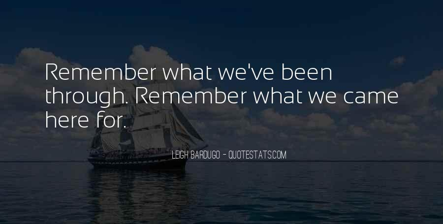 We've Been Through Quotes #403950
