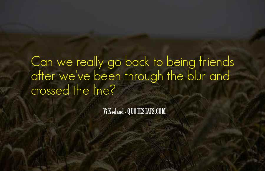We've Been Through Quotes #504055