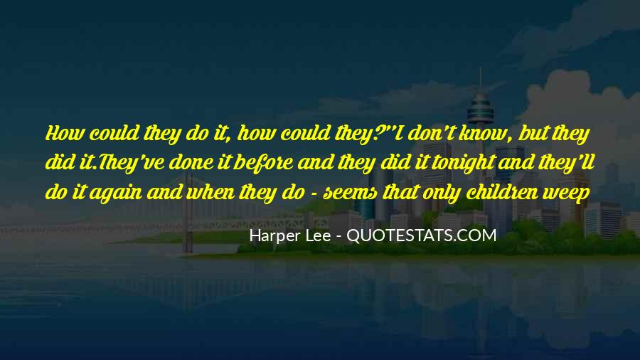 We've Got Tonight Quotes #396315