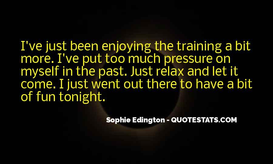 We've Got Tonight Quotes #562089