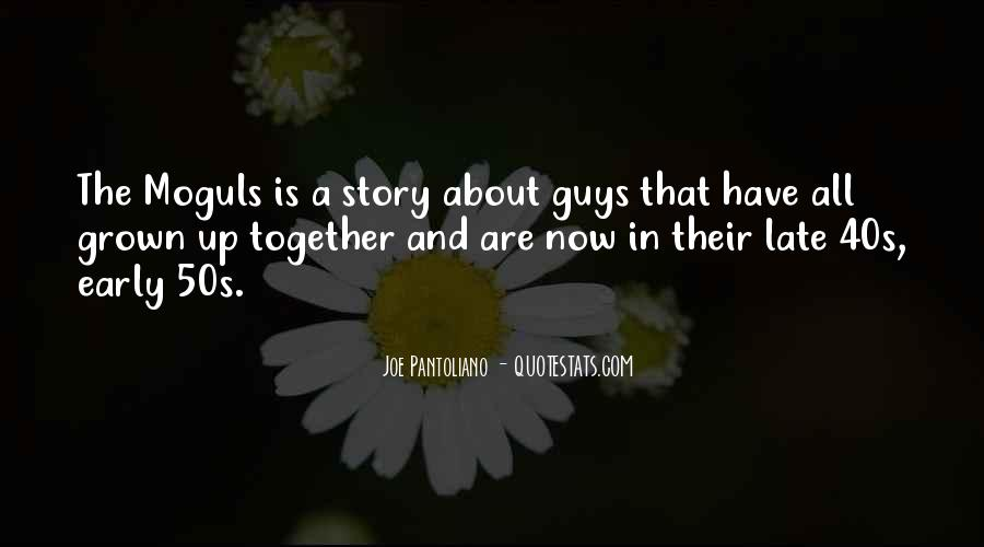 We've Grown Up Together Quotes #1126766
