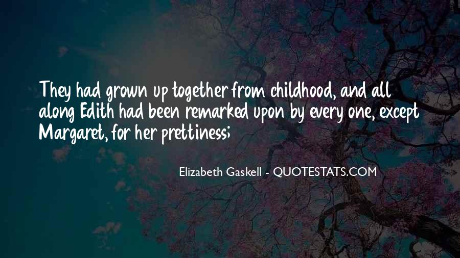 We've Grown Up Together Quotes #1404536