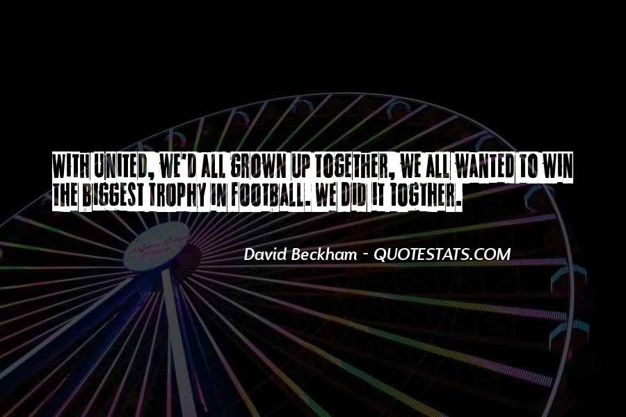 We've Grown Up Together Quotes #15684