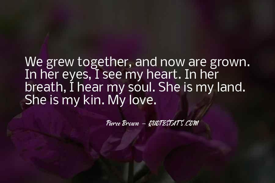 We've Grown Up Together Quotes #187952