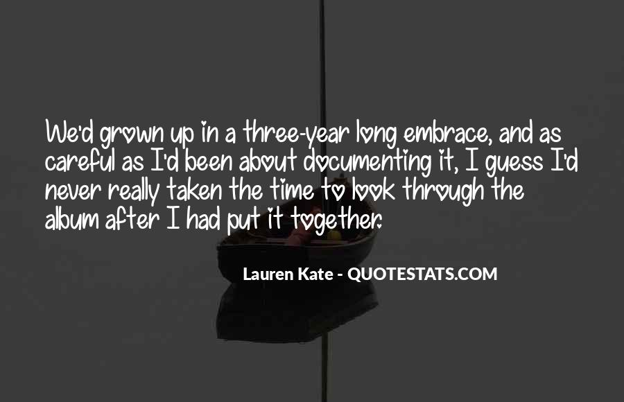 We've Grown Up Together Quotes #379442