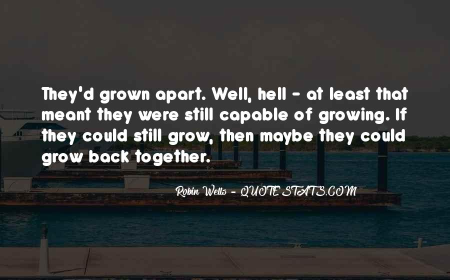 We've Grown Up Together Quotes #817940
