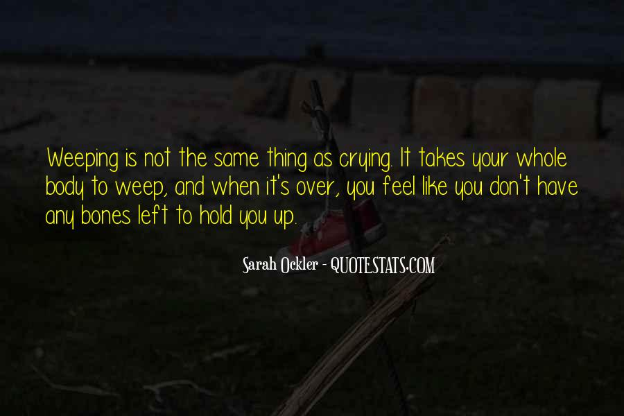 Weeping Love Quotes #1344463