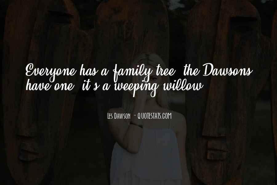 Weeping Willow Quotes #351205
