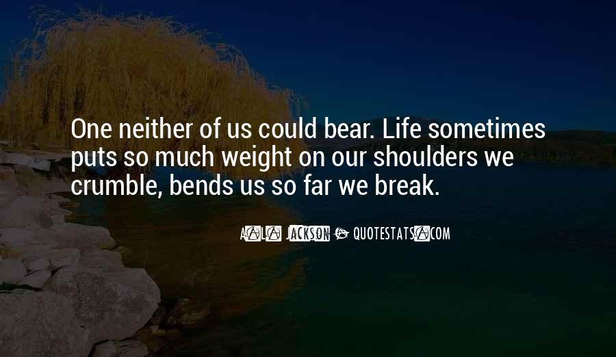 Weight On My Shoulders Quotes #1053073